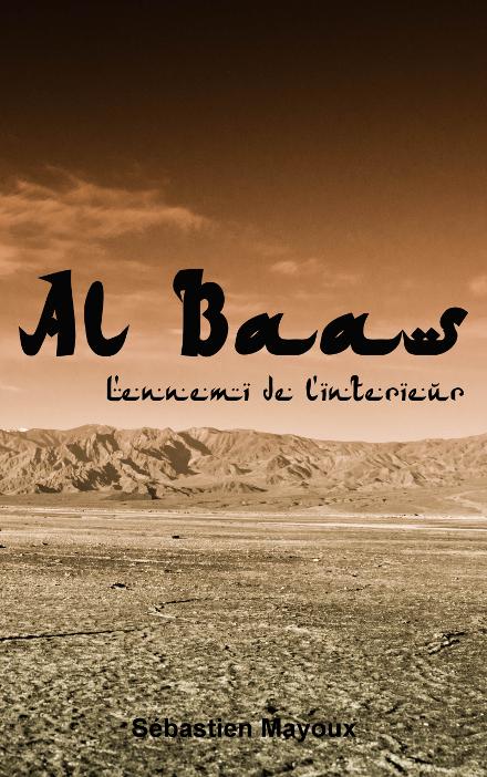 Al Baas : L'ennemi de l'intérieur, de Sébastien Mayoux